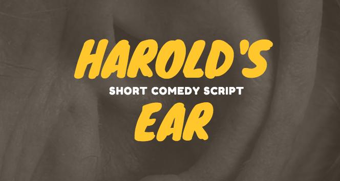 Harold's Ear Free Comedy Script