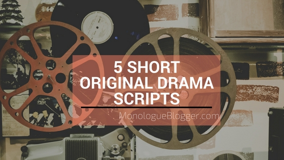 5 Short Original Drama Scripts