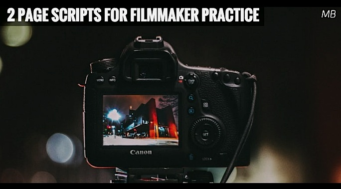 2 Page Scripts for Filmmaker Practice