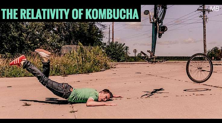 The Realtivity of Kombucha Comedic Scene