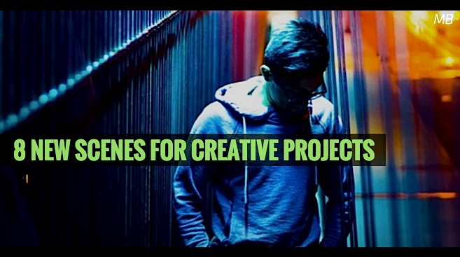 8 New Scenes for Creative Projects