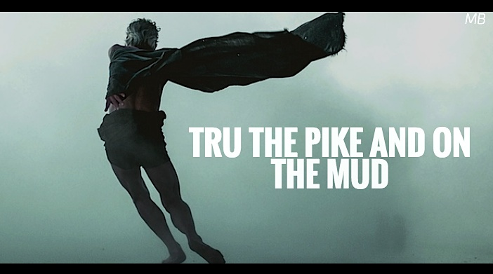 Tru The Pike and On The Mud