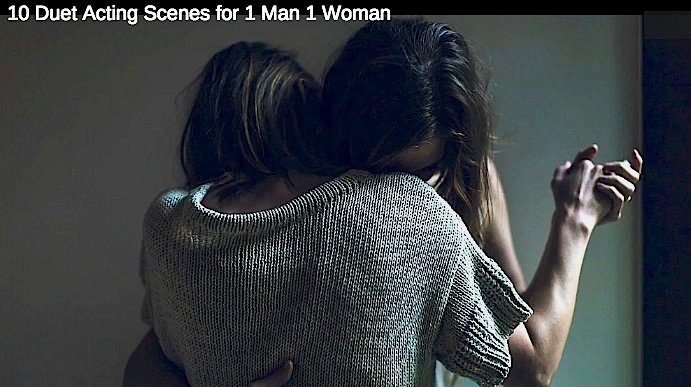 10 Duet Acting Scenes for 1 Man 1 Woman
