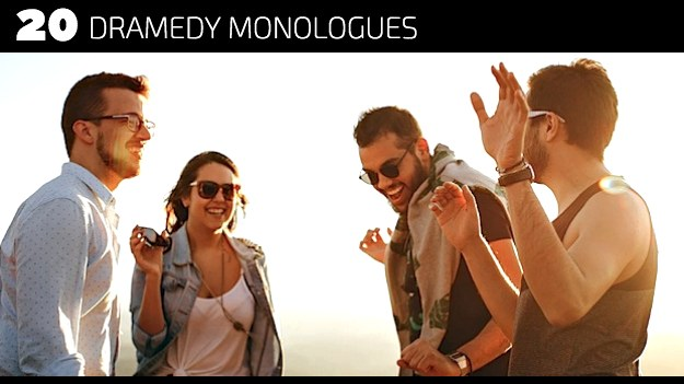 20 Dramedy Monologues