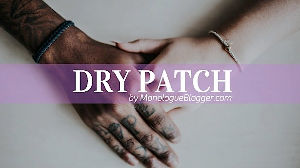Dry Patch