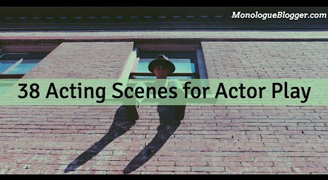 38 Acting Scenes for Actor Play