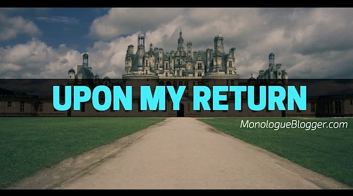 Upon My Return Short Comedic Skit