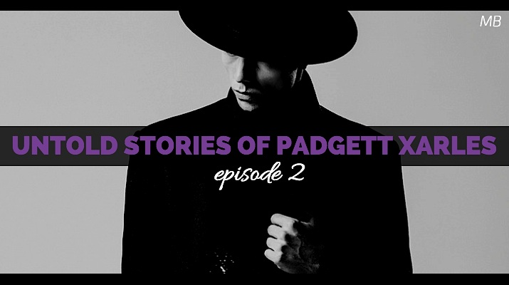 Untold Stories of Padgett Xarles - episode 2