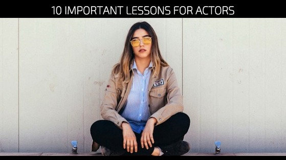 10 Important Lessons for Actors