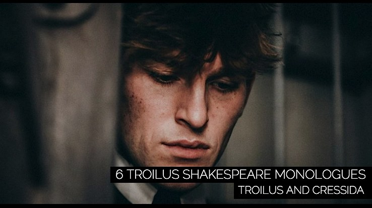 6 Troilus Shakespeare Monologues for Men