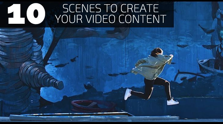 10 Scenes to Create Your Video Content