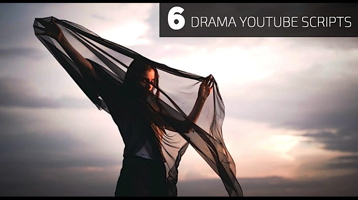 6 Drama YouTube Scripts