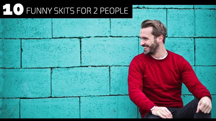 10 Funny Skits for 2 People - Monologue Blogger