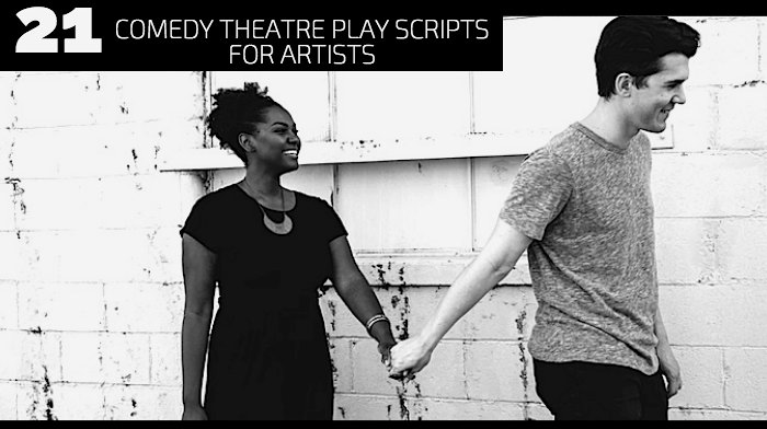 21 Comedy Theatre Play Scripts for Artists
