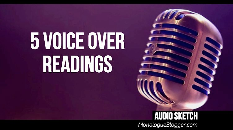 5 Monologue Script Voice Over Practice Readings