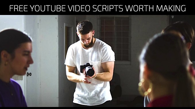 Free YouTube Video Scripts Worth Making