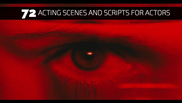 72 Acting Scenes and Scripts for Actors