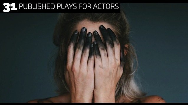 31 Published Plays for Actors