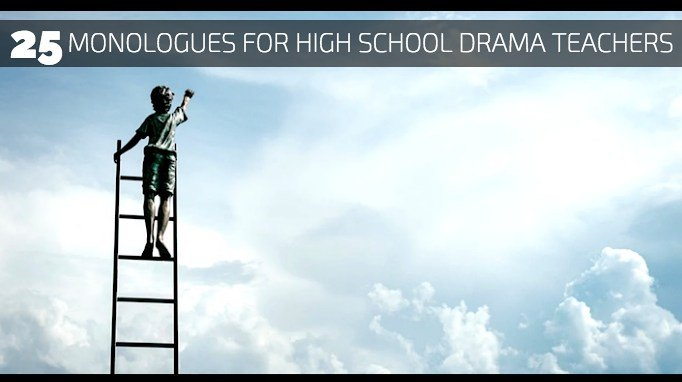 25 Monologues for High School Drama Teachers