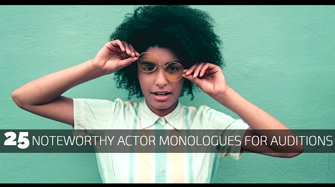 25 Noteworthy Actor Monologues for Auditions