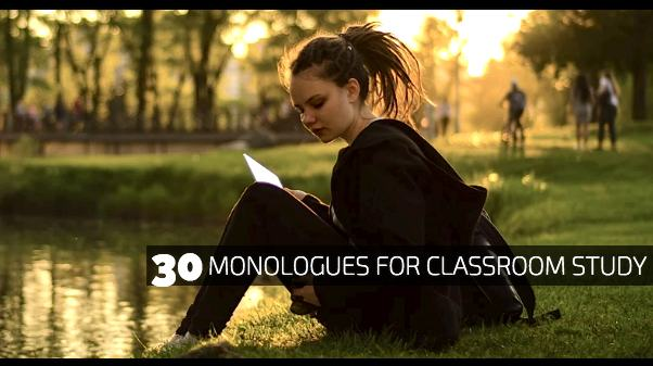 30 Comedy/Drama Monologues for Classroom Study