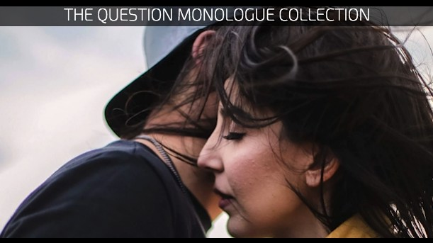 The Question Monologue Collection
