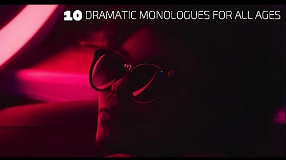 10 Dramatic Monologues for All Ages