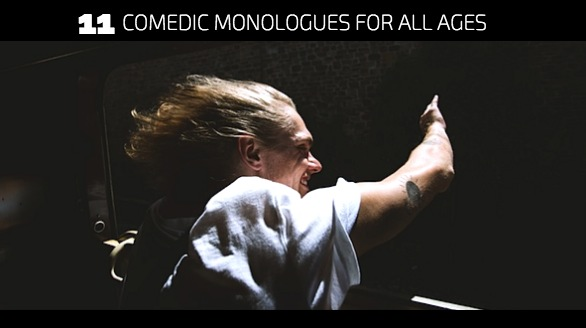 11 Comedic Monologues for All Ages