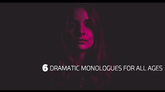 6 Dramatic Monologues for All Ages
