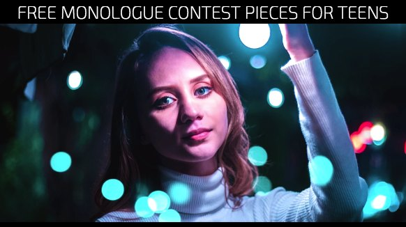 Free Monologue Contest Pieces for Teens