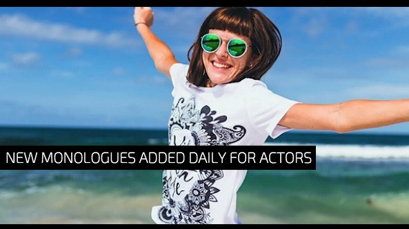 New Monologues Added Daily for Actors