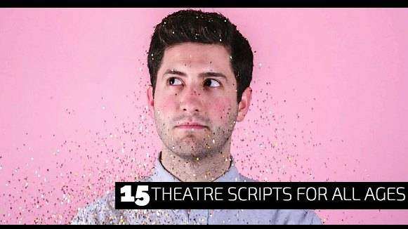 15 Theatre Scripts for All Ages
