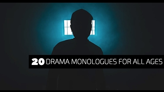 20 Drama Monologues for All Ages