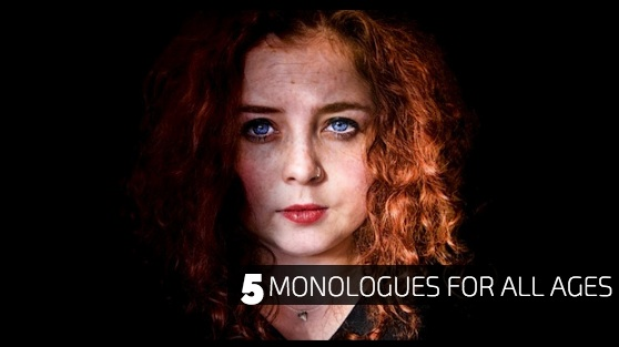 5 Monologues for All Ages