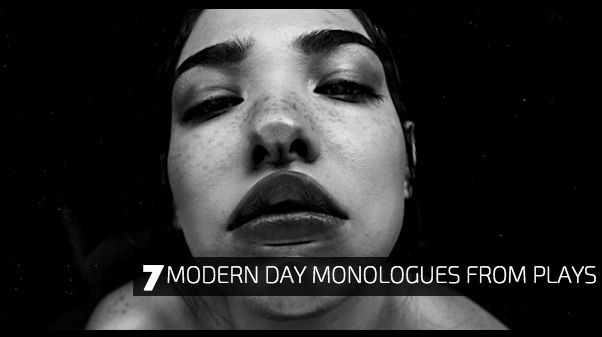 7 Modern Day Monologues from Plays