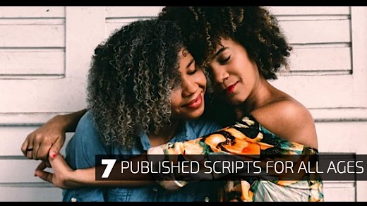 7 Published Scripts for All Ages