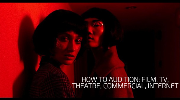 How To Audition Film, TV, Theatre, Commercial, Internet