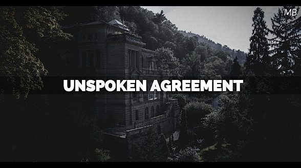 Unspoken Agreement