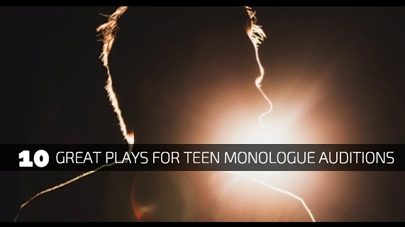 10 Great Plays for Teen Monologue Auditions 1