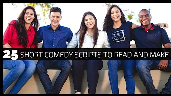 25 Short Comedic Scripts To Read and Make