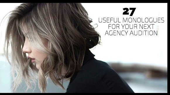 27 Useful Monologues for Your Next Agency Audition