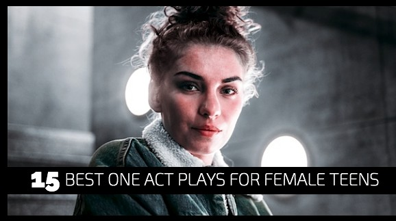 15 Best One Act Plays for Female Teens