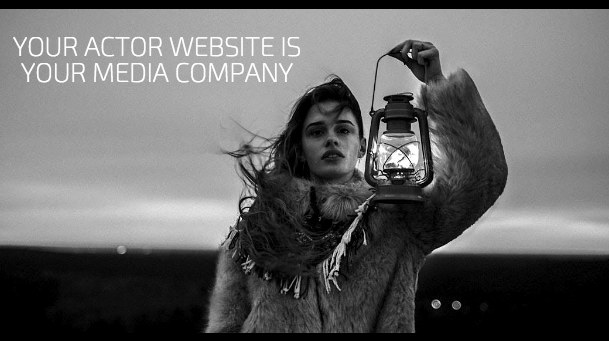 Your Actor Website Is Your Media Company
