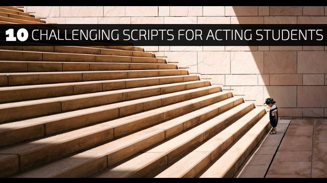 10 Challenging Short Scripts for Acting Students