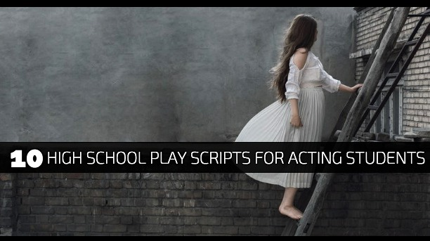 10 High School Play Scripts for Acting Students