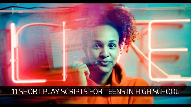 11 Short Play Scripts for Teens in High School 1