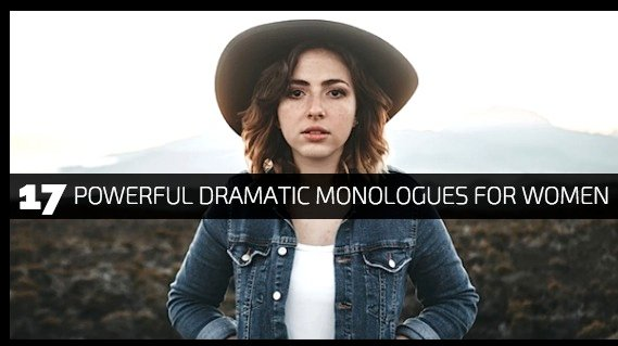 17 Powerful Dramatic Monologues for Women
