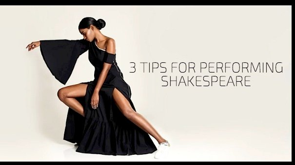 3 Tips for Performing Shakespeare