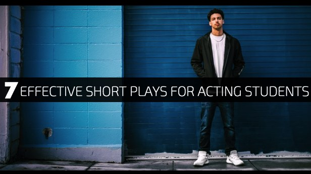 7 Effective Short Plays for Acting Students
