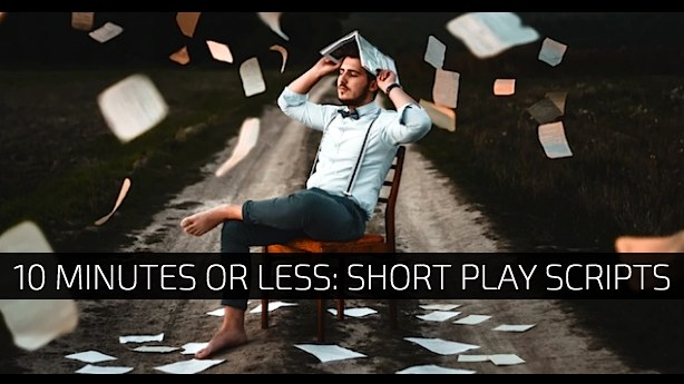 10 Minutes or Less Short Play Scripts